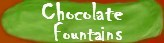 Click here to view our Chocolate Fountain and Fondue Fountain Party Paks
